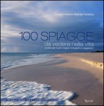 100 spiagge da vedere nella vita scelte dai nostri migliori fotografi e viaggiatori - Gruppo italiano stampa turistica | Jonathanterrington.com