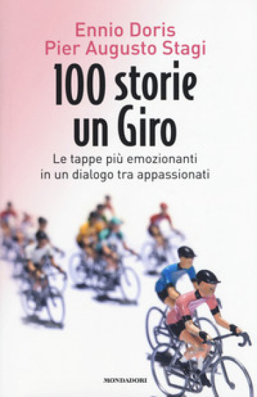 100 storie, un giro. Le tappe più emozionanti in un dialogo tra appassionati - Ennio Doris | Thecosgala.com