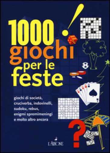 1000 giochi per le feste - Anna Cinque | Rochesterscifianimecon.com