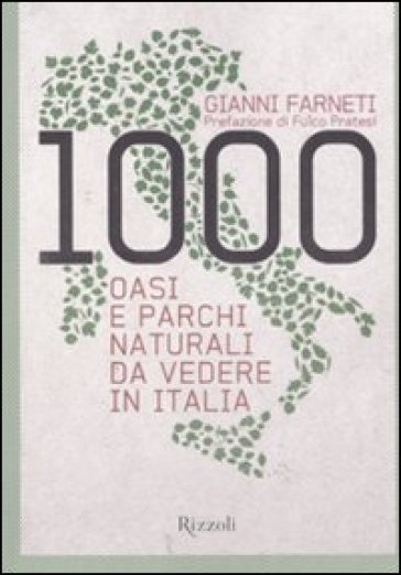 1000 oasi e parchi naturali da vedere in Italia - Gianni Farneti | Rochesterscifianimecon.com