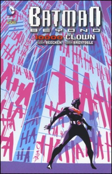 10.000 clown. Batman beyond. 4. - Adam Beechen |