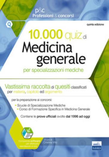 10.000 quiz di medicina generale per specializzazioni mediche. Con software di simulazione - C. Vito pdf epub