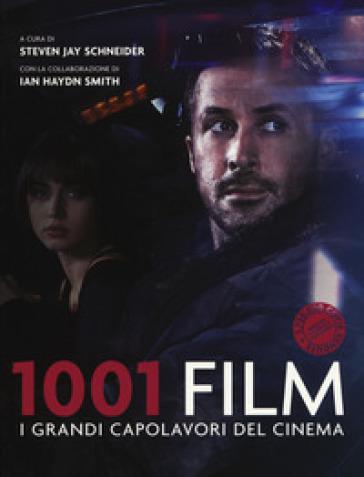 1001 film. I grandi capolavori del cinema - S. J. Schneider |