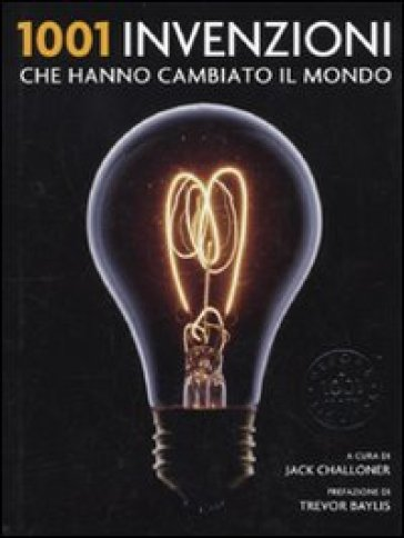1001 invenzioni che hanno cambiato il mondo - M. Ciccarelli   Thecosgala.com