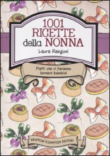 1001 ricette della nonna piatti che vi faranno tornare - Ricette che possono cucinare i bambini ...