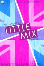101 Amazing Little Mix Facts