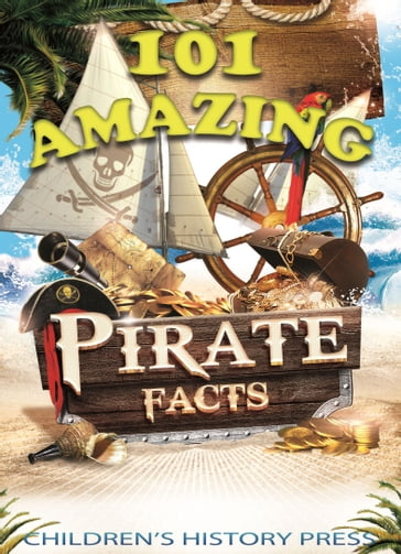 101 Amazing Pirate Facts