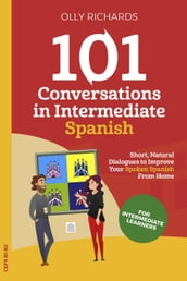 101 Conversations in Intermediate Spanish