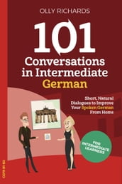 101 Conversations in Intermediate German