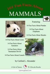 101 Fun Facts About Mammals: A Set of Seven 15-Minute Books, Educational Version