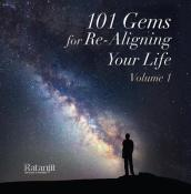 101 Gems for Re-Aligning Your Life