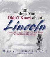 101 Things You Didn t Know About Lincoln