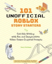 101 Unofficial Roblox Story Starters