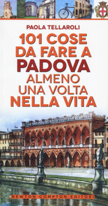 101 cose da fare a Padova almeno una volta nella vita