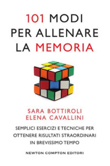 101 modi per allenare la memoria - Sara Bottiroli pdf epub