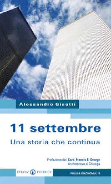 11 settembre. Una storia che continua - Alessandro Gisotti |