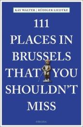 111 Places in Brussels That You Shouldn t Miss