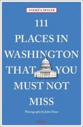 111 Places in Washington, DC That You Must Not Miss