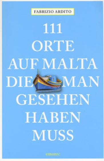 111 orte auf Malta die man gesehen haben muss - Fabrizio Ardito   Rochesterscifianimecon.com