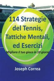 114 Strategie del Tennis, Tattiche Mentali, Ed Esercizi