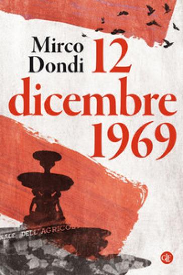 12 dicembre 1969 - Mirco Dondi |