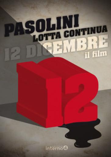 12 dicembre. Con DVD video - Pier Paolo Pasolini | Jonathanterrington.com