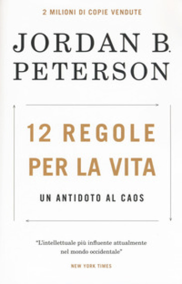 12 regole per la vita. Un antidoto al caos - Jordan B. Peterson |