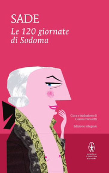 Le 120 giornate di Sodoma. Ediz. integrale - Donatien Alphonse François de Sade |