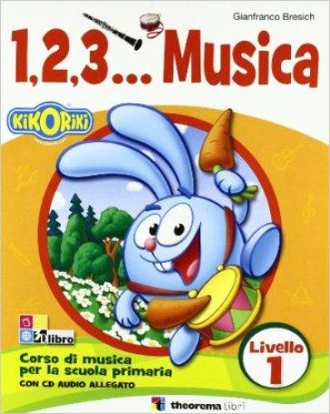 123... Corso di musica. Con CD Audio. Per la Scuola elementare. 1. - Gianfranco Bresich  