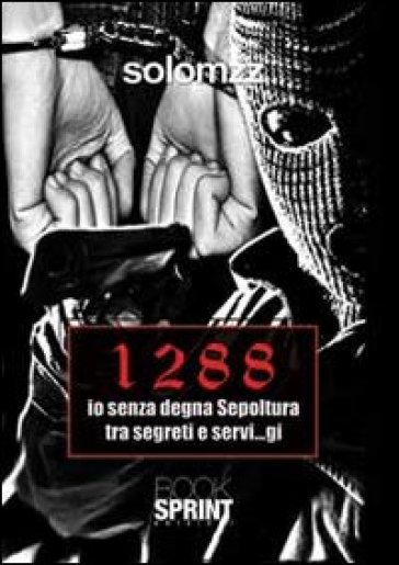 1288 io senza degna sepoltura tra segreti e servi...gi - Solomzz | Jonathanterrington.com