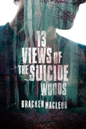 13 Views of the Suicide Woods