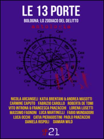 Le 13 porte. Bologna: lo zodiaco del delitto