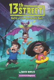 13th Street #1: Battle of the Bad-Breath Bats