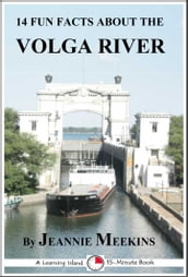 14 Fun Facts About the Volga River: A 15-Minute Book