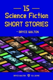 15 Science Fiction Short Stories - Bryce Walton