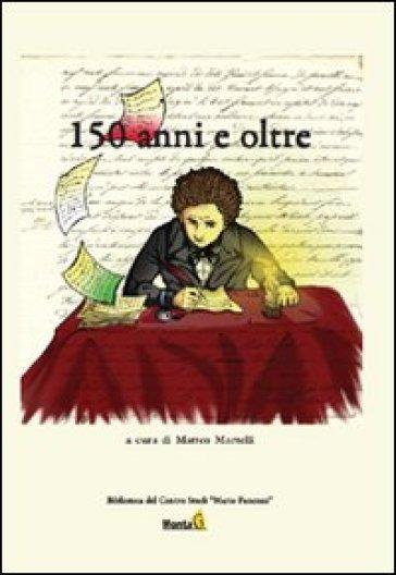 150 anni e oltre - M. Martelli |