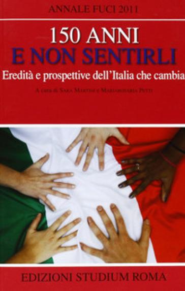 150 anni e non sentirli. Eredità e prospettive dell'Italia che cambia - S. Martini   Kritjur.org