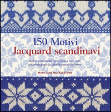 150 motivi jaquard scandinavi - M. Jane Mucklestone |