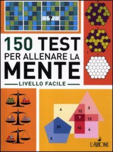 150 test per allenare la mente. Livello facile - M. E. Albanese | Rochesterscifianimecon.com