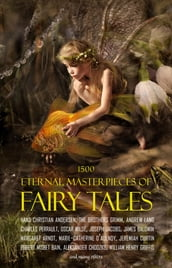 1500 Eternal Masterpieces of Fairy Tales: Cinderella, Rapunzel, The Spleeping Beauty, The Ugly Ducking, The Little Mermaid, Beauty and the Beast, Aladdin and the Wonderful Lamp, The Happy Prince, Blue Beard...