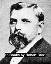 16 Books by Robert Barr