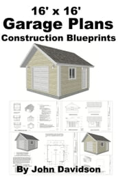 16  x 16  Garage Plans Construction Blueprints