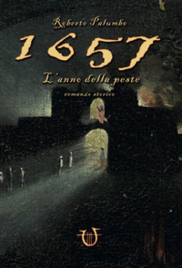 1657. L'anno della peste - Roberto Palumbo | Ericsfund.org