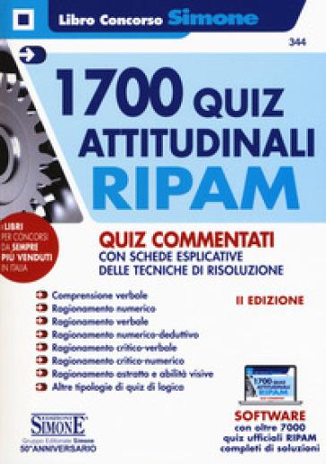 1700 quiz attitudinali RIPAM. Quiz commentati con schede esplicative delle tecniche di risoluzione. Con software di simulazione