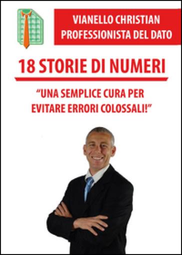 18 storie di numeri - Christian Vianello | Rochesterscifianimecon.com
