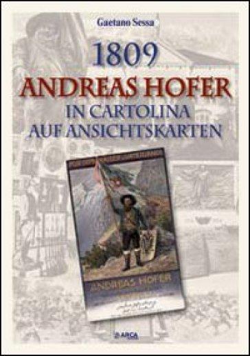1809. Andreas Hofer in cartolina - Gaetano Sessa |