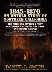 1845-1870 An Untold Story of Northern California