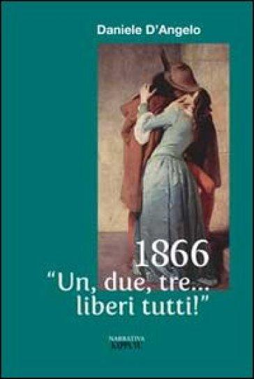 1866 «Un, due, tre... liberi tutti!» - Daniele D'Angelo  