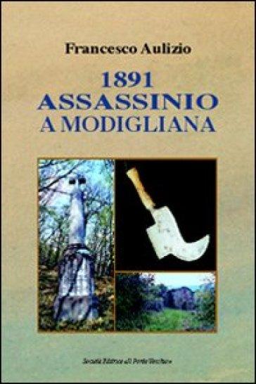1891. Assassinio a Modigliana - Francesco Aulizio | Kritjur.org