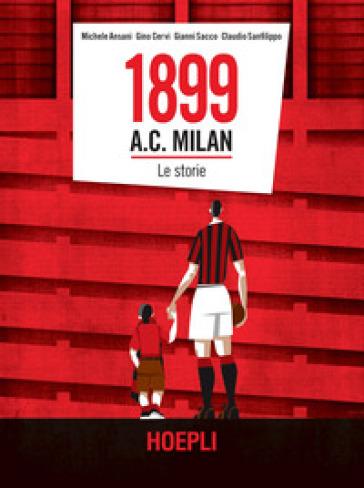 1899 A.C. Milan. Le storie - Michele Ansani | Thecosgala.com